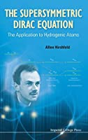 The Supersymmetric Dirac Equation: The Application to Hydrogenic Atoms