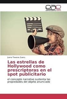 Las estrellas de Hollywood como prescriptoras en el spot publicitario: el concepto narrativo sustenta las propiedades del objeto anunciado (Spanish Edition)