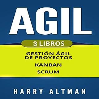 Ágil: 3 Libros - Gestion Ágil de Proyectos, Kanban, Scrum [Agile: 3 Books - Agile Project Management, Kanban, Scrum] cover art