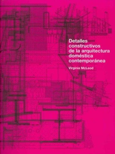 Detalles constructivos de la arquitectura doméstica contemporánea