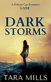 Dark Storms (Pelican Cay Series Book 3) by [Tara Mills]