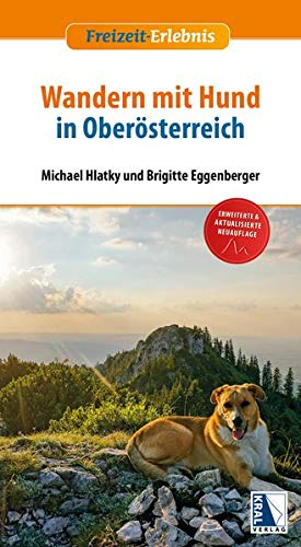 Wandern mit Hund in Oberösterreich: (3. Auflage) (Freizeit-Erlebnis)