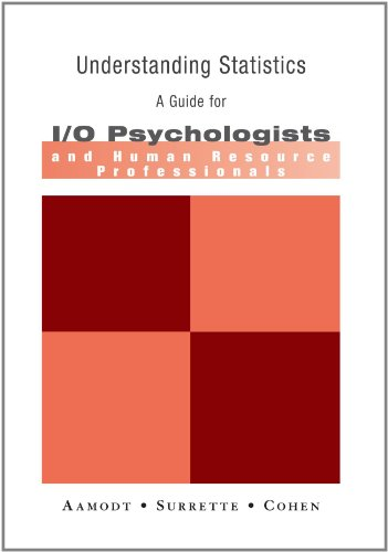 Understanding Statistics: A Guide for I/O Psychologists and Human Resource Professionals