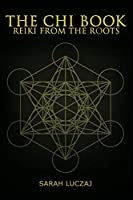 The Chi Book: Reiki from the roots