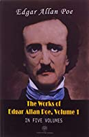 The Works Of Edgar Allan Poe, Volume 1 In Five Volumes