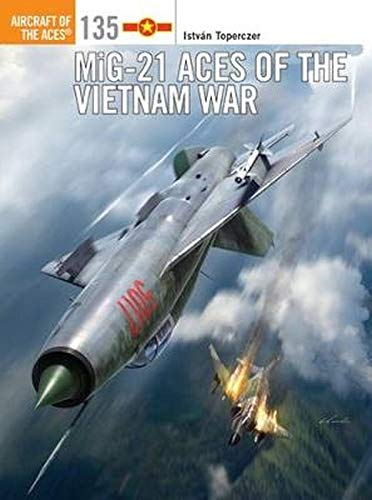 Price comparison product image MiG-21 Aces of the Vietnam War: 135 (Aircraft of the Aces)