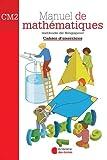 Manuel de mathématiques CM2 : Cahier...