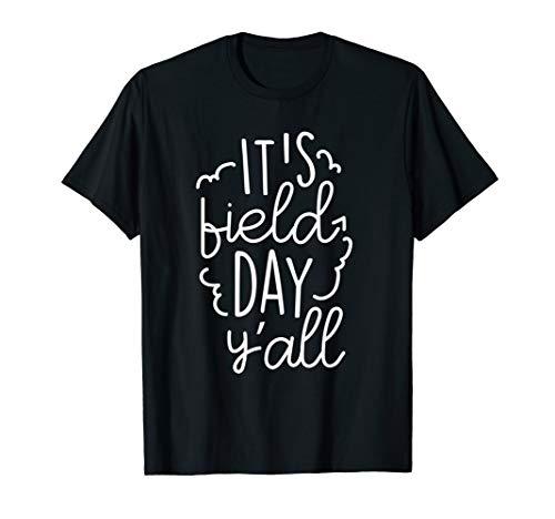 it's field day y'all field trip a perfect gift idea teachers T-Shirt -  Ir's Field Day Yáll Field Trip Clothing Co
