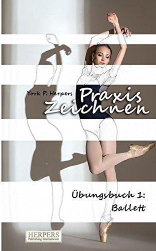 Praxis Zeichnen - Übungsbuch 1: Ballett