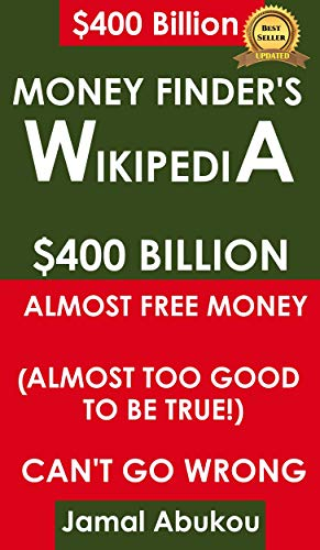 Easy Money Unclaimed Finder's Wikipedia: $400 Billion Unclaimed Money, Almost Too Good To Be True, Can't Go Wrong (English Edition)