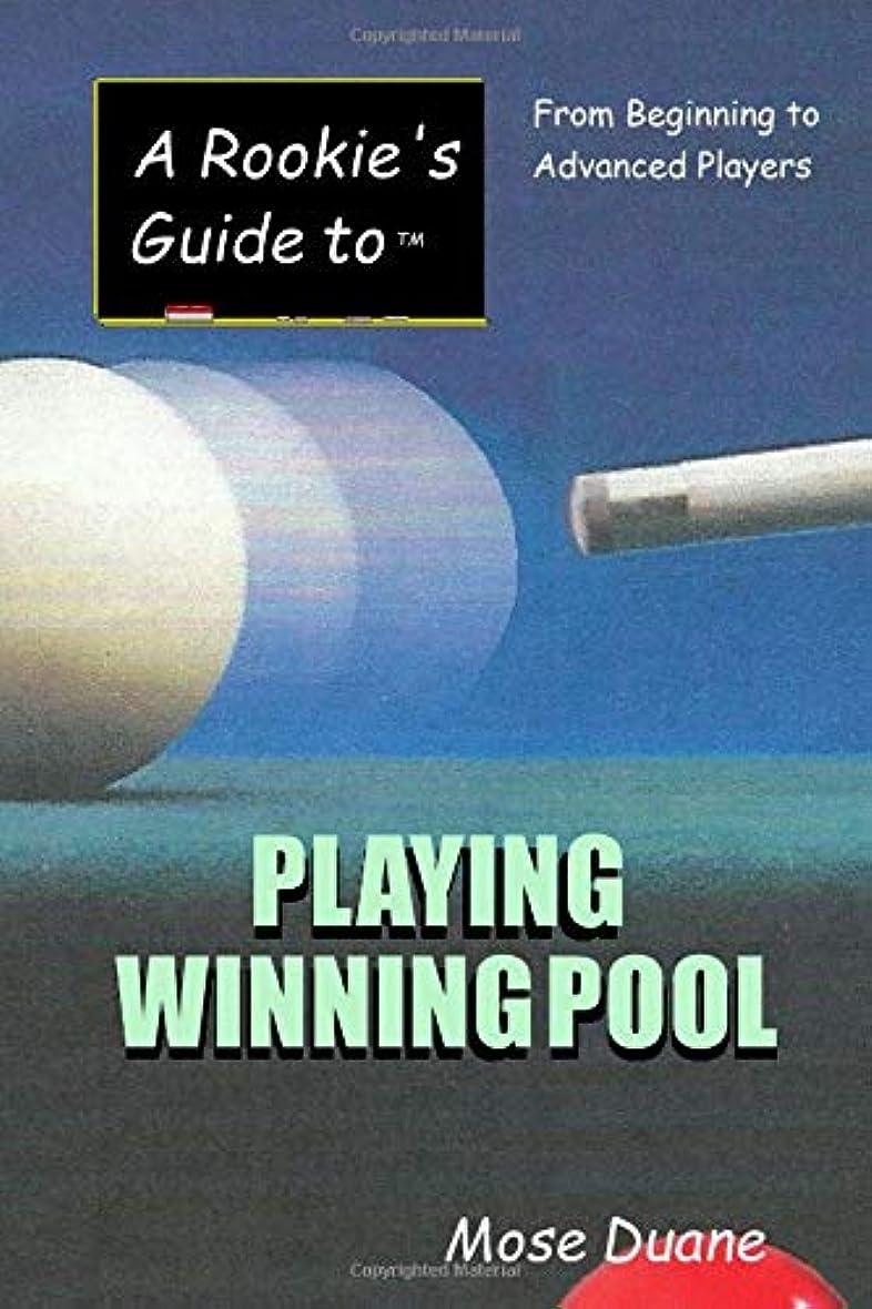 意志シンボル足枷A Rookie's Guide to Playing Winning Pool: From Beginning to Advanced Players