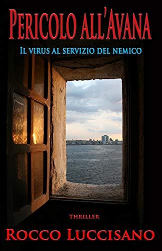 Pericolo all'Avana: Il virus al servizio del nemico