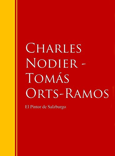 El Pintor de Salzburgo: Biblioteca de Grandes Escritores (Spanish Edition)