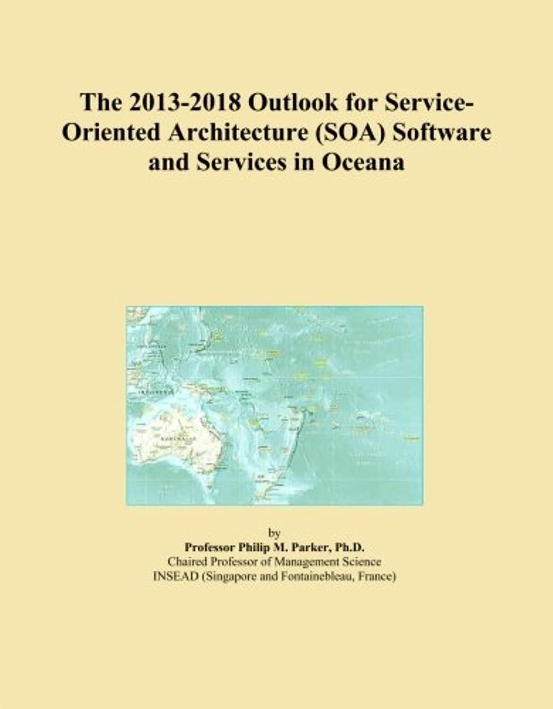 この無限にんじんThe 2013-2018 Outlook for Service-Oriented Architecture (SOA) Software and Services in Oceana