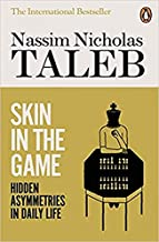 Skin in the Game: Hidden Asymmetries in Daily Life [By NN]-[Paperback]