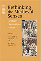 Rethinking the Medieval Senses: Heritage, Fascinations, Frames (Parallax : Re-Visions of Culture and Society)