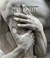 The Passions of Jean-Baptiste Carpeaux (Metropolitan Museum of Art Series)
