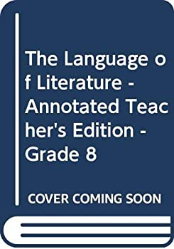 The Language of Literature - Annotated Teacher's Edition - Grade 8 0395737109 Book Cover