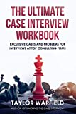 The Ultimate Case Interview Workbook: Exclusive Cases and Problems for Interviews at Top Consulting Firms
