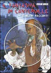 Il fantasma di Canterville e altri racconti. Con CD-ROM