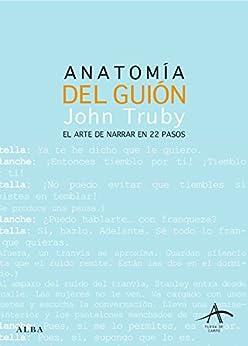 Book's Cover of Anatomía del guión: El arte de narrar en 22 pasos (Fuera de campo) Versión Kindle
