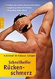 Schnellhelfer Rückenschmerz: Einfach und wirksam Beschwerden lindern - Langfristig schmerzfrei bleiben (mit großem Selbst-Check)