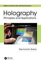 Holography: Principles and Applications (Series in Optics and Optoelectronics)