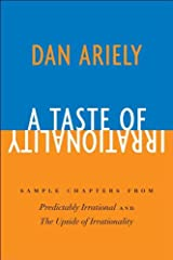 A Taste of Irrationality: Sample chapters from Predictably Irrational and Upside of Irrationality Kindle Edition