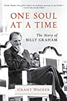 One Soul at a Time: The Story of Billy Graham (Library of Religious Biography)