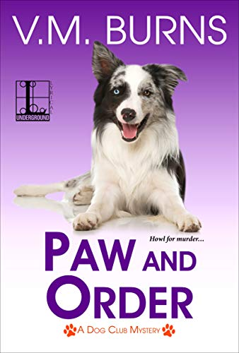 Paw and Order (A Dog Club Mystery Book 4) by [V.M. Burns]