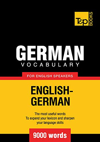 German Vocabulary for English Speakers - 9000 words (T&P Books) (English Edition)