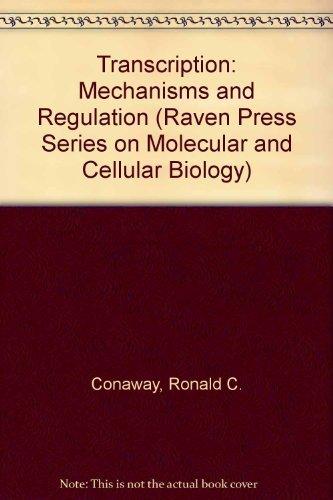 Transcription: Mechanisms and Regulation (RAVEN PRESS SERIES ON MOLECULAR AND CELLULAR BIOLOGY)