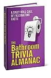 The Bathroom Trivia Almanac