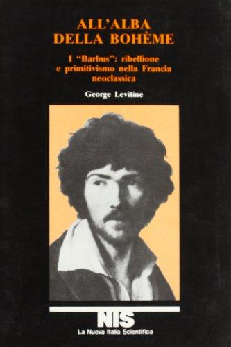 All'alba della Bohème. I «Barbus»: ribellione e primitivismo nella Francia neoclassica