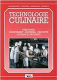TECHNOLOGIE CULINAIRE. Personnel, équipement, matériel, produits, hygiene et sécurité de Michel Maincent ( 1 décembre 2004 )