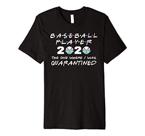 Baseball Player 2020 The One Where I Was Quarantined Premium T-Shirt