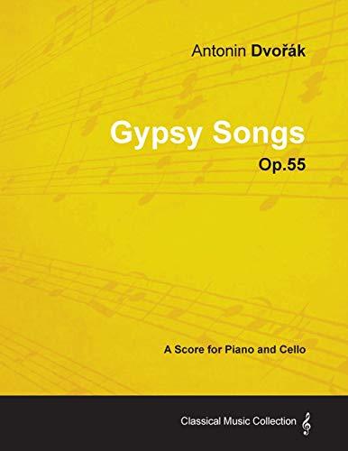Antonín Dvorák - Gypsy Songs - Op.55 - A Score for Piano and Cello