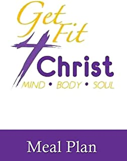 Get Fit 4 Christ Meal Plan (40 Day Meal Plan) (English Edition)