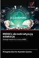 MOOCs demokratyzują edukację: Strategie tworzenia i sukcesu MOOC