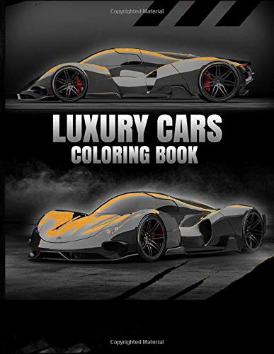 Luxury Cars Coloring Book: A Colection Of Fast And Luxury Cars To Draw For Children