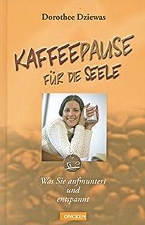 Kaffeepause für die Seele. Was Sie aufmuntert und entspannt