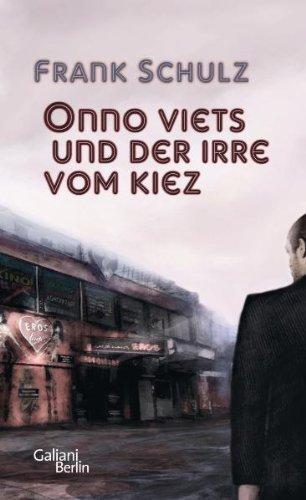 Onno Viets und der Irre vom Kiez von Frank Schulz (16. Februar 2012) Gebundene Ausgabe