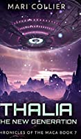 Thalia - The New Generation (Chronicles Of The Maca Book 7)