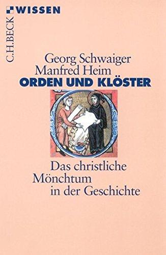 Orden und Klöster. Das christliche Mönchtum in der Geschichte (Beck'sche Reihe)