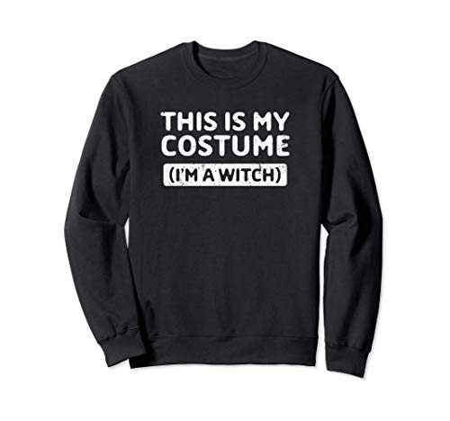 This Is My Costume I'm A Witch Funny Halloween Gift Sudadera