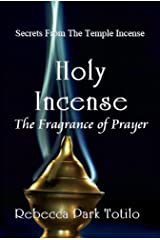 Holy Incense: The Fragrance of Prayer (Fragrance Series) Kindle Edition
