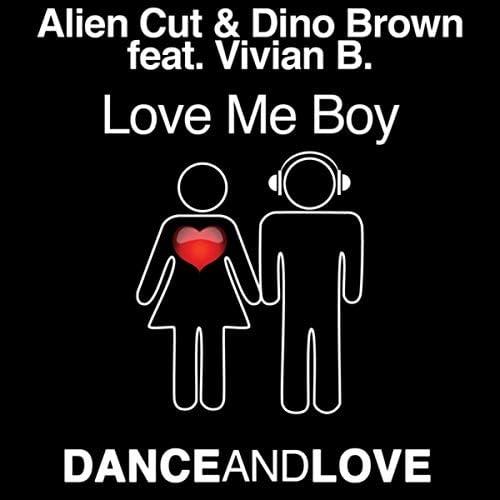 Alien Cut, Dino Brown & Vivian B.