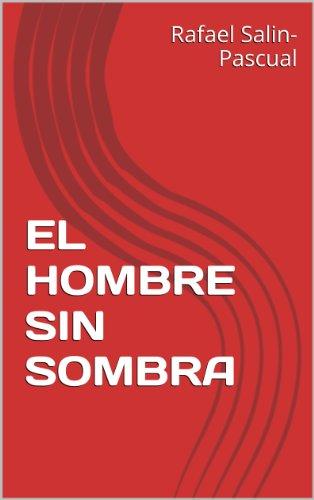 EL HOMBRE SIN SOMBRA