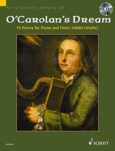 O\'Carolan\'s Dream: 15 Stücke für Flöte (Violine) und Klavier. Flöte oder Violine (Fiedel) und Klavier; Gitarre ad libitum. Ausgabe mit CD.