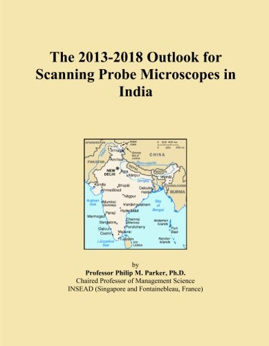 The 2013-2018 Outlook for Scanning Probe Microscopes in India